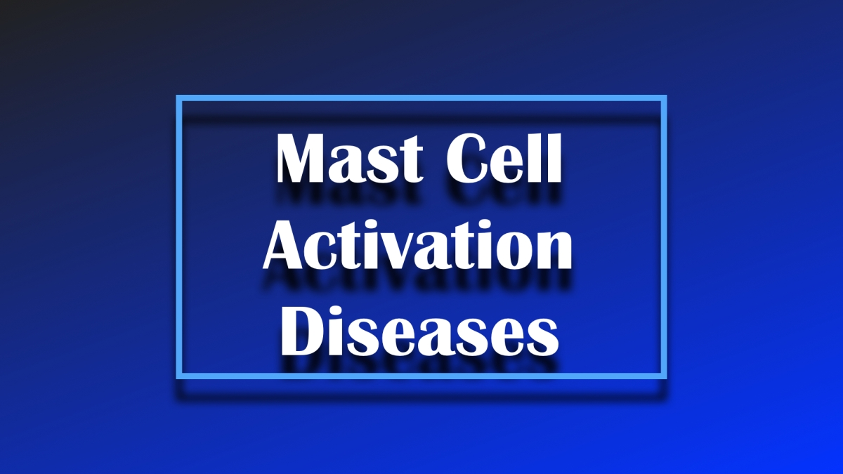 Mast Cell Activation Disorders   Cause and Effects