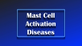 Mast Cell Activation Disorders | Cause and Effects