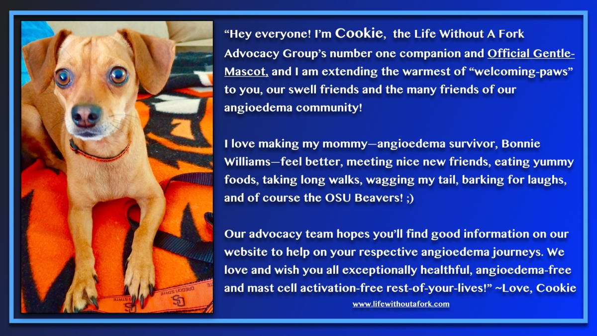 Meet Mascot, Cookie, The Official Life Without A Fork and Idiopathic Angioedema, Health Watch Dog!<3