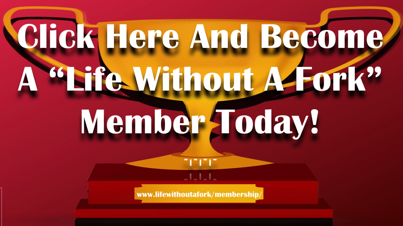 Life Without A Fork Membership.001